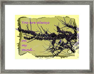 Always On My Mind - Greeting Card - Missing You  Framed Print by Barbara Griffin