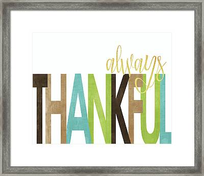 Always Thankful Framed Print by Alli Rogosich