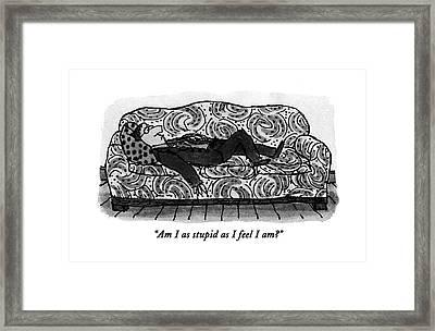 Am I As Stupid As I Feel I Am? Framed Print by William Steig