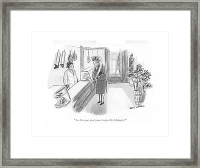 Am I In Your Good Graces Today Framed Print