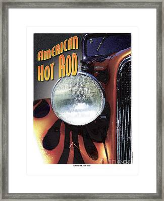Framed Print featuring the photograph American Hot Rod  by Kenneth De Tore