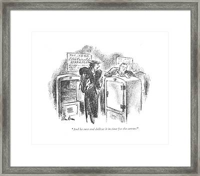 And Be Sure And Deliver It In Time For The Census Framed Print by Alan Dunn