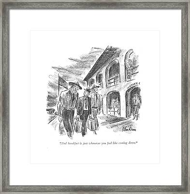 And Breakfast Is Just Whenever You Feel Like Framed Print by Alan Dunn