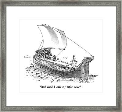 And Could I Have My Coffee Now? Framed Print by Bill Woodma