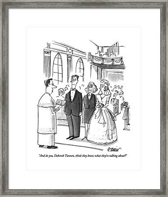 And Do You, Deborah Tannen, Think They Know What Framed Print