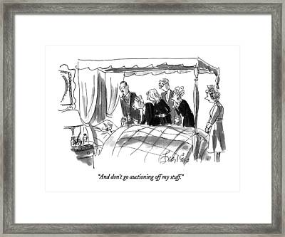 And Don't Go Auctioning Off My Stuff Framed Print by Edward Frascino