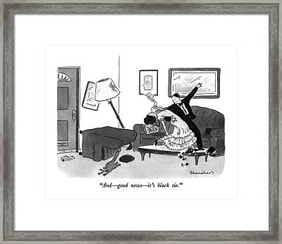 And - Good News - It's Black Tie Framed Print by Danny Shanahan