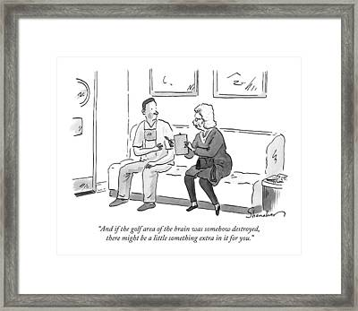 And If The Golf Area Of The Brain Was Somehow Framed Print by Danny Shanahan