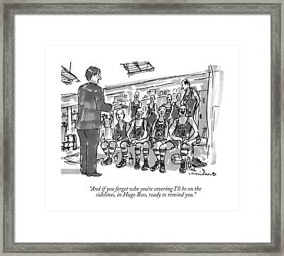 And If You Forget Who You're Covering I'll Framed Print