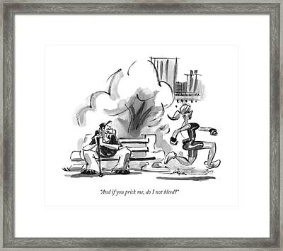 And If You Prick Framed Print by Lee Lorenz