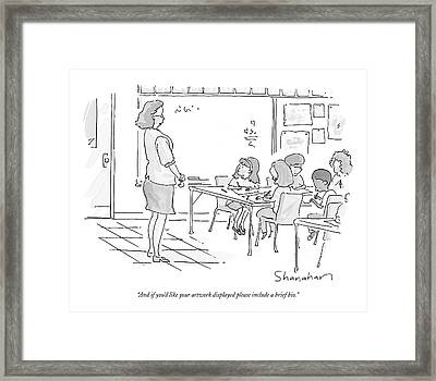 And If You'd Like Your Artwork Displayed Please Framed Print by Danny Shanahan