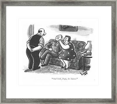 And Look, Papa, He Shaves Framed Print