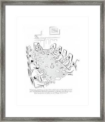 And Next, Gentlemen, We Have Been Asked To Pass Framed Print