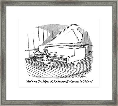 And Now, God Help Us All, Rachmaninoff's Concerto Framed Print