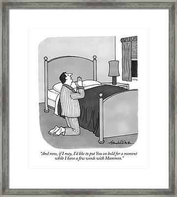 And Now, If I May, I'd Like To Put You On Hold Framed Print by J.B. Handelsman