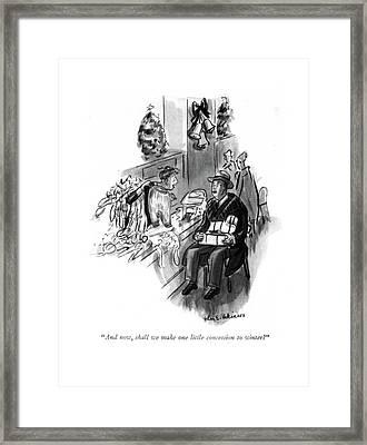 And Now, Shall We Make One Little Concession Framed Print by Helen E. Hokinson