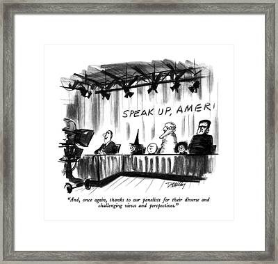 And, Once Again, Thanks To Our Panelists Framed Print