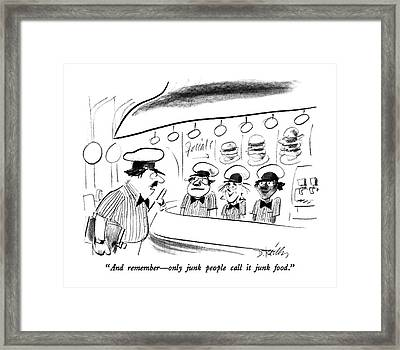 And Remember  -  Only Junk People Call It Junk Framed Print by Donald Reilly