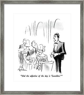 And The Adjective Of The Day Is 'lucullan.' Framed Print by Ed Fisher