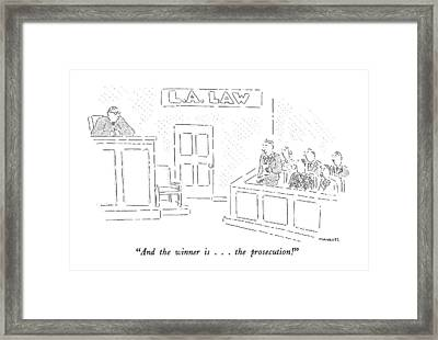 And The Winner Is . . . The Prosecution! Framed Print by Robert Mankoff