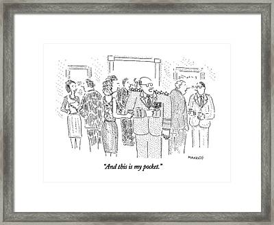 And This Is My Pocket Framed Print by Robert Mankof