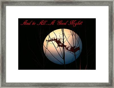 And To All A Good Night Framed Print by Kristin Elmquist