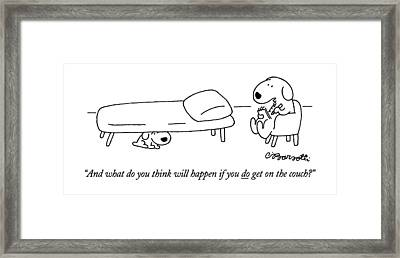 And What Do You Think Will Happen If You Do Get Framed Print