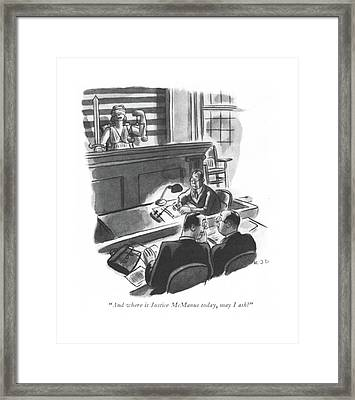 And Where Is Justice Mcmanus Today Framed Print