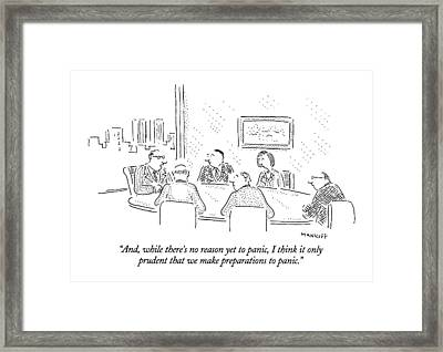 And, While There's No Reason Yet To Panic Framed Print by Robert Mankoff