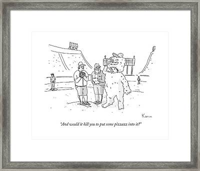 And Would It Kill You To Put Some Pizzazz Into It? Framed Print
