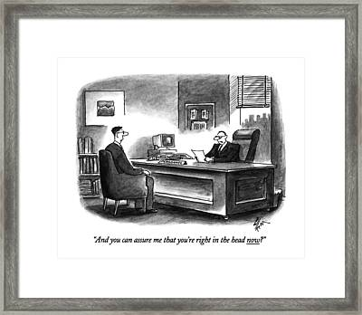 And You Can Assure Me That You're Right Framed Print by Frank Cotham