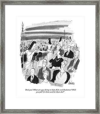 And You! What Are You Doing To Help Aida Framed Print by J.B. Handelsman