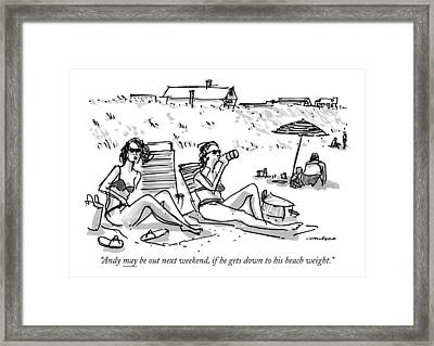 Andy May Be Out Next Weekend Framed Print