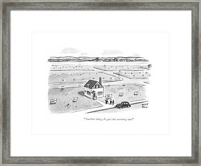 Another Thing. It Gets The Morning Sun Framed Print