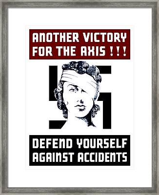 Another Victory For The Axis Defend Yourself Against Accidents Framed Print by War Is Hell Store