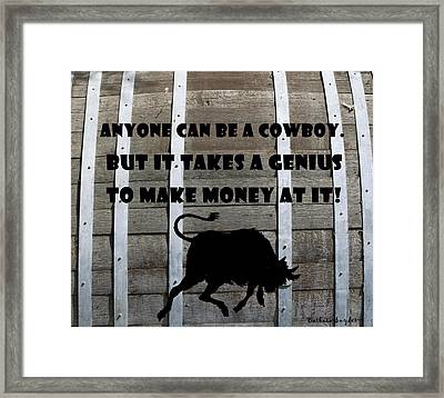 Anyone Can Be A Cowboy Framed Print by Barbara Snyder