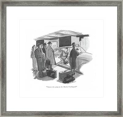Anyone Else Going To The Martha Washington? Framed Print
