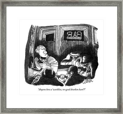 Anyone Here A 'worthless Framed Print by Gahan Wilson