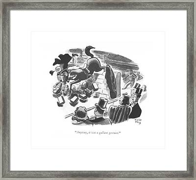 Anyway, It Was A Gallant Gesture Framed Print by Robert J. Day