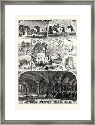 Archeological Institute Of Great Britain And Ireland Framed Print by Irish School