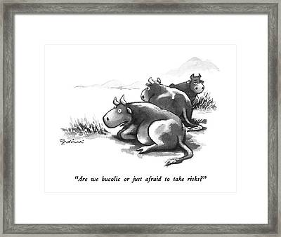 Are We Bucolic Or Just Afraid To Take Risks? Framed Print by Eldon Dedini
