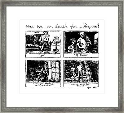 Are We On Earth For A Purpose?title: Framed Print