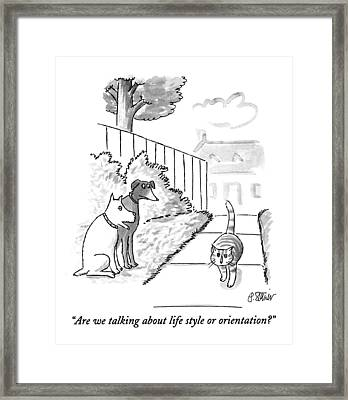 Are We Talking About Life Style Or Orientation? Framed Print by Peter Steiner