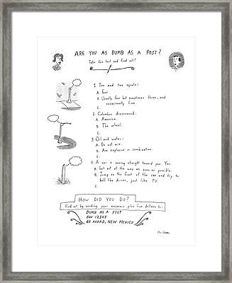 Are You As Dumb As A Post? Framed Print by Roz Chast