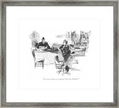 Are You At Home To A Reporter From The Tribune? Framed Print by Garrett Price