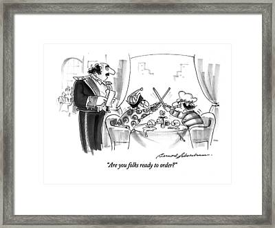 Are You Folks Ready To Order? Framed Print