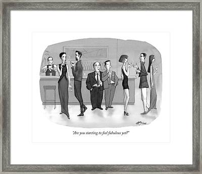 Are You Starting To Feel Fabulous Yet? Framed Print by Harry Bliss
