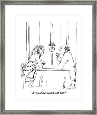 Are You Still Embroiled With Scott? Framed Print by Richard Clin
