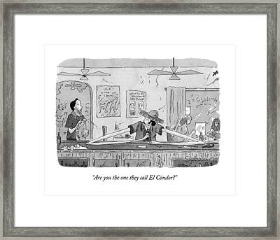 Are You The One They Call El Condor? Framed Print