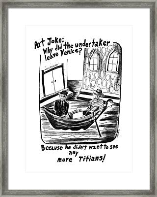 Art Joke: Why Did The Undertaker Leave Framed Print by Stephanie Skalisk
